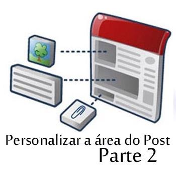 Personalizando a área do Post – (Parte2)