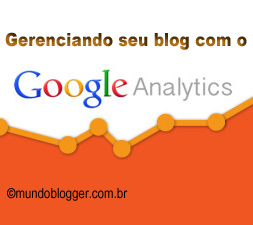 Google Analytics: Gerenciando seu blog