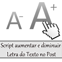 Script Aumentar Diminuir Letra do Texto no Post