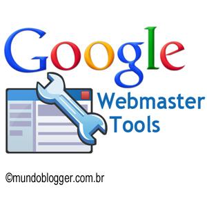 Gerencie seu blog com o Ferramentas Google para webmasters