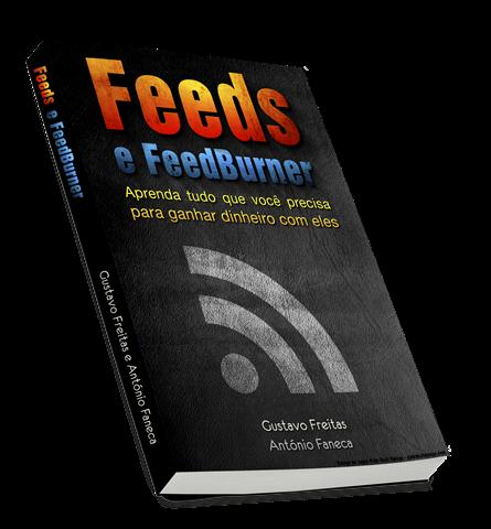 Como saber tudo sobre Feeds e Feedburner e ganhar dinheiro com eles
