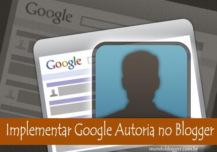 Como implementar o Google autoria no Blogger