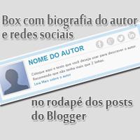 Box com Biografia do autor e Redes Sociais no Blogger